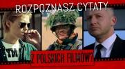 Czy rozpoznasz cytaty z kultowych, polskich filmów?