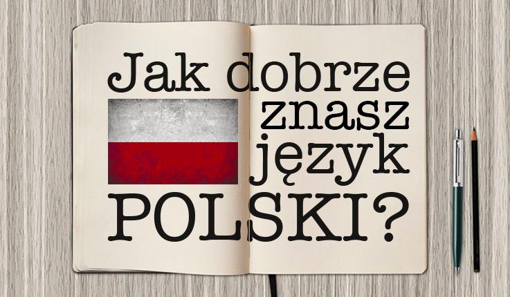 Jak dobrze znasz język polski?