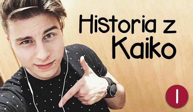Twoja historia z Kaiko! #1