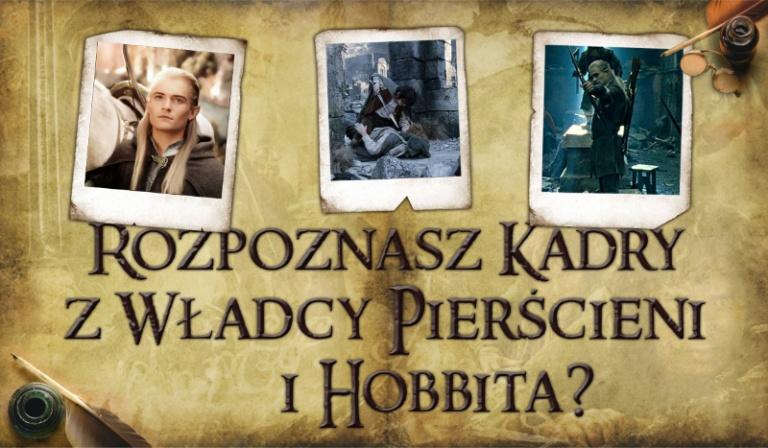"""Czy rozpoznasz, z której części """"Władcy Pierścieni"""" lub """"Hobbita"""" pochodzi dany kadr?"""