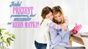 Jaki prezent powinieneś dać mamie na Dzień Matki?