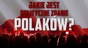 Jakie jest polityczne zdanie Polaków?