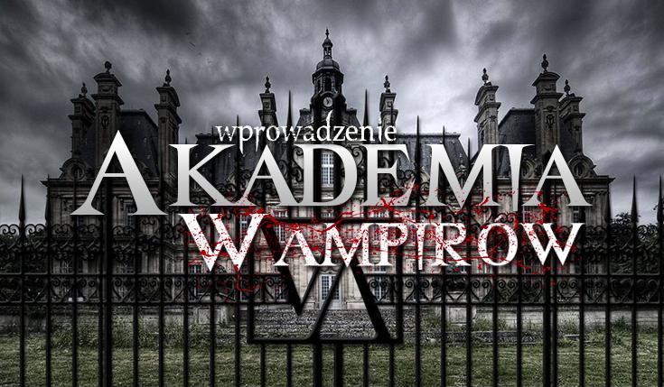 """""""Akademia Wampirów – połączenie"""" – Wprowadzenie."""