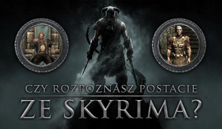 Czy rozpoznasz postacie ze Skyrima?