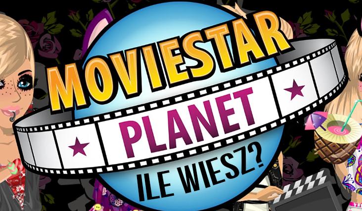 Ile wiesz o MovieStarPlanet?
