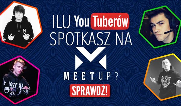 """Ilu YouTuberów uda Ci się spotkać na """"MeetUp 2016""""?"""