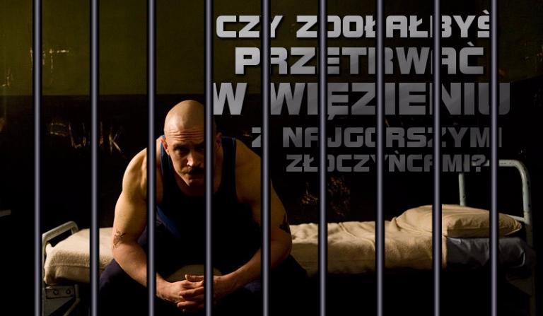 Czy zdołałbyś przetrwać w więzieniu z najgorszymi złoczyńcami?