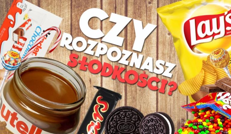 Czy rozpoznasz słodkości?