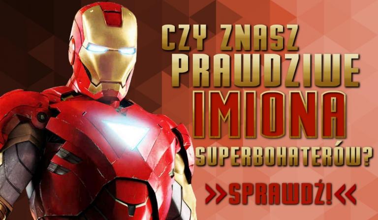 Czy znasz prawdziwe imiona superbohaterów?