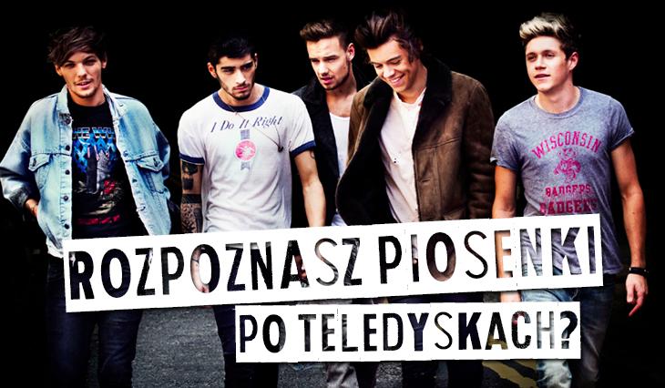 Czy rozpoznasz piosenkę One Direction po teledysku?