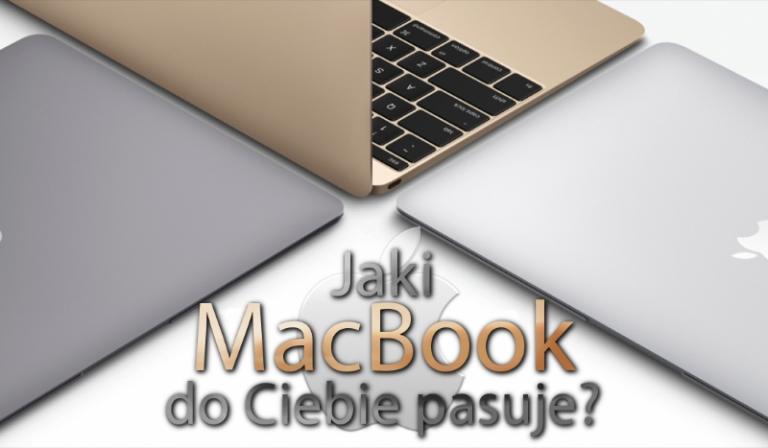 Jaki MacBook do Ciebie pasuje?