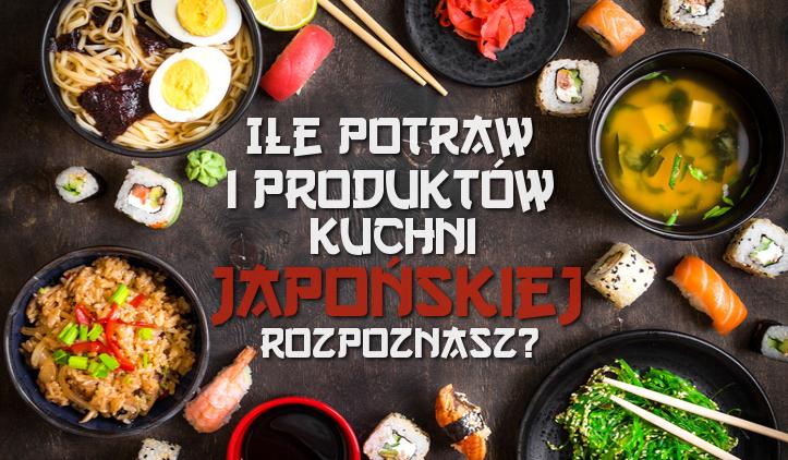 Ile potraw i produktów kuchni japońskiej rozpoznasz?