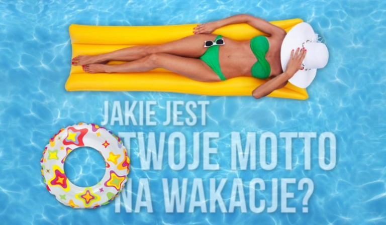 Jakie jest Twoje motto na wakacje?