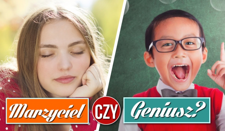Jesteś marzycielem czy geniuszem?