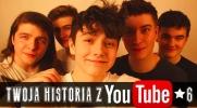 Twoja historia z Youtube! #6