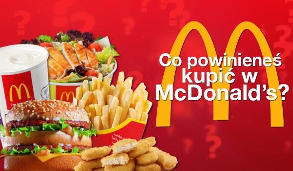 Co powinieneś kupić w McDonalds?