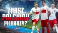 Czy znasz piłkarzy polskiej reprezentacji?