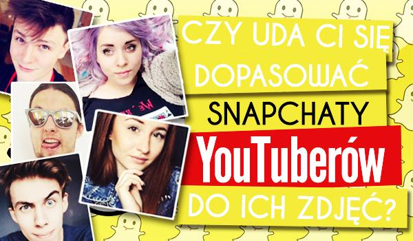 Czy uda Ci się dopasować Snapchaty Youtuberów do ich zdjęć?