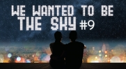 We wanted to be the sky #9