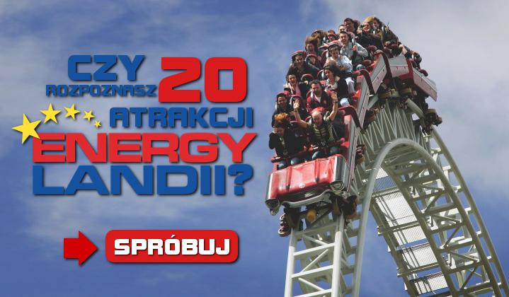 Czy rozpoznasz 20 atrakcji Energylandii?