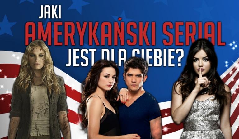 Jaki amerykański serial jest dla Ciebie?