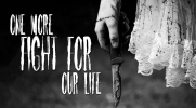One More Fight for Our Life