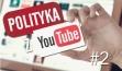 Polityka z YouTube #2