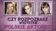 Czy rozpoznasz wszystkie polskie aktorki?