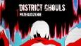 District Ghouls #1 - Przebudznie.