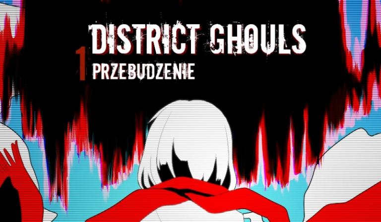 District Ghouls #1 – Przebudznie.