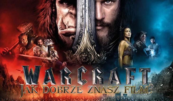 """Jak dobrze znasz film """"Warcraft: Początek""""?"""