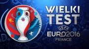 Wielki test o EURO 2016!