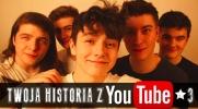 Twoja historia z Youtube! #3