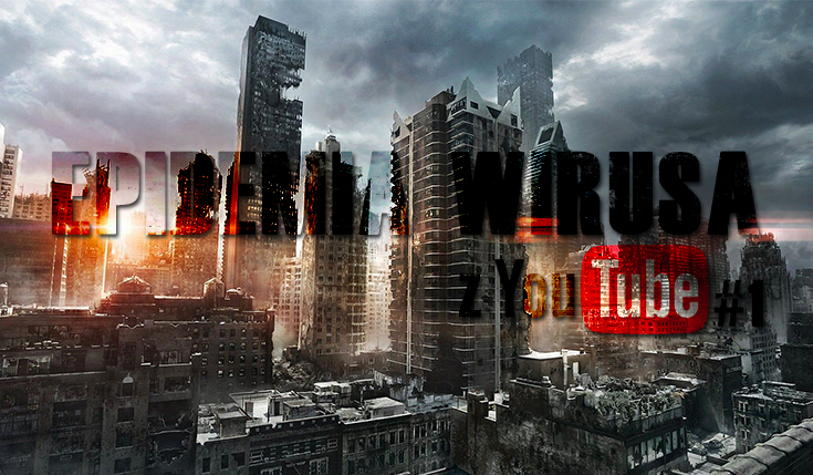 Epidemia wirusa z YouTubem #1