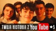 Twoja historia z Youtube! #5
