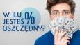 W ilu procentach jesteś oszczędny?