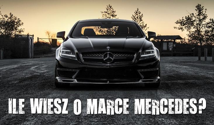Czy wiesz wszystko o marce Mercedes?