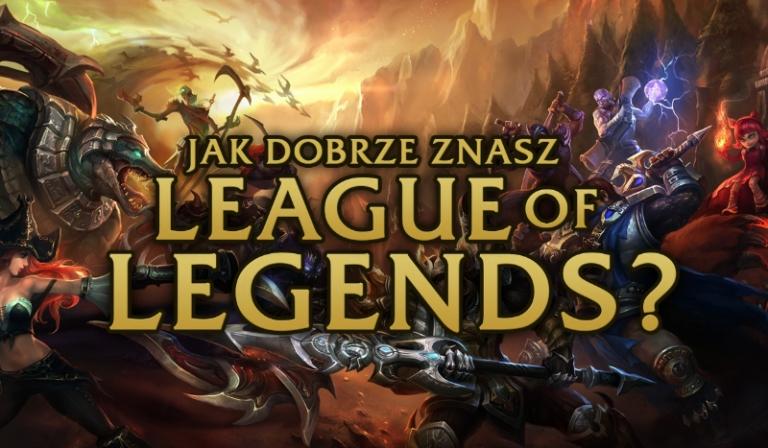 Jak dobrze znasz League of Legends?