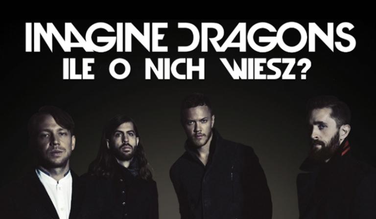 Ile wiesz o Imagine Dragons?