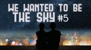 We wanted to be the sky #5