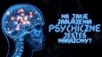 Na jakie dziwaczne zaburzenie psychiczne jesteś narażony?