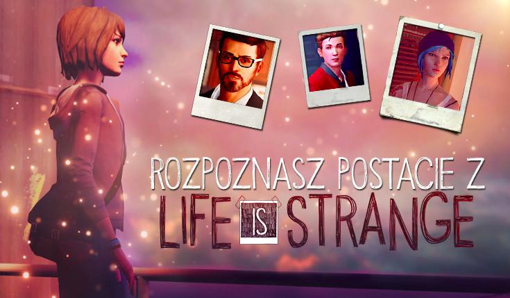 """Czy rozpoznasz wszystkie postacie z gry """"Life is Strange""""?"""