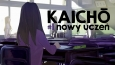 Kaichō #1 - nowy uczeń.