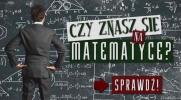 Czy znasz się na matematyce?