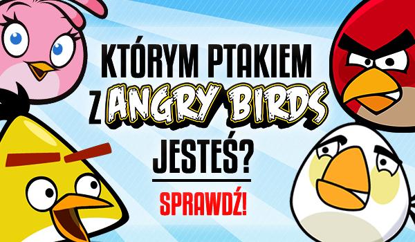 Którym ptakiem z Angry Birds jesteś?
