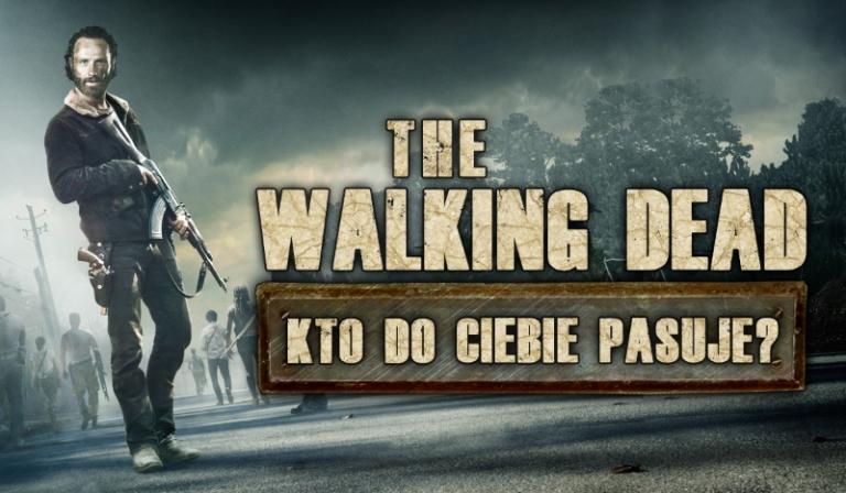 "Kto z ""The Walking Dead"" do Ciebie pasuje?"