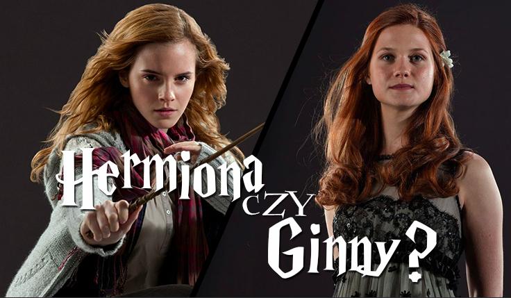 Przypominasz bardziej Ginny Weasley czy Hermionę Granger?
