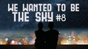 We wanted to be the sky #8