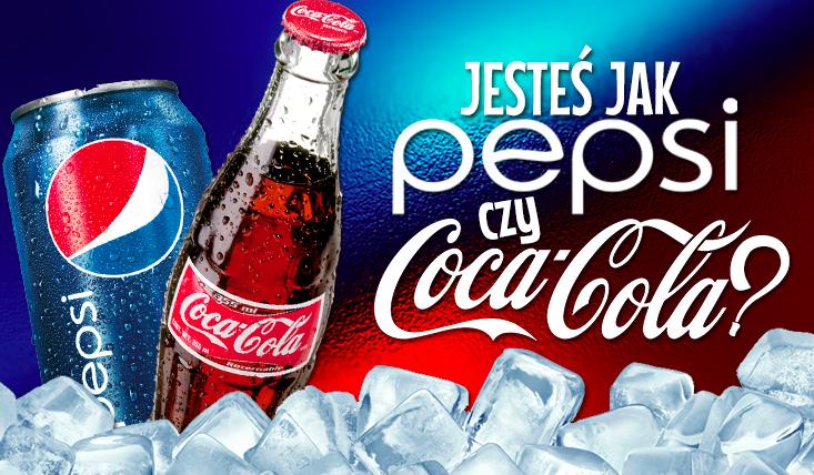 Jesteś Colą czy Pepsi?