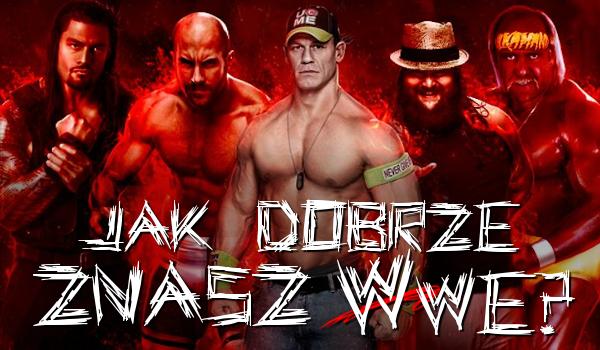 Jak dobrze znasz WWE?